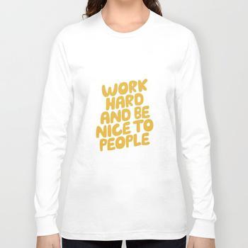 商品Work Hard and Be Nice to People Long Sleeve T-shirt图片